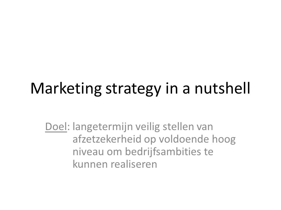 Marketing strategy in a nutshell