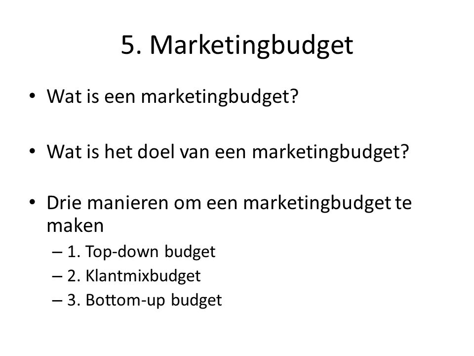 5. Marketingbudget Wat is een marketingbudget