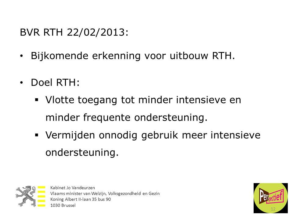 Bijkomende erkenning voor uitbouw RTH. Doel RTH: