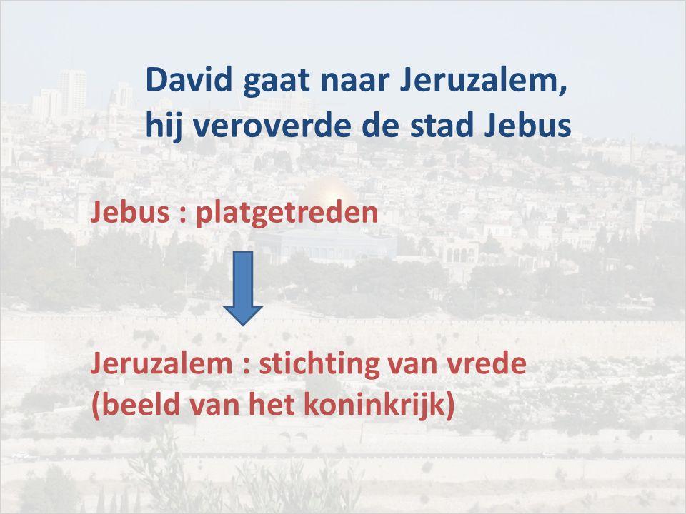David gaat naar Jeruzalem, hij veroverde de stad Jebus