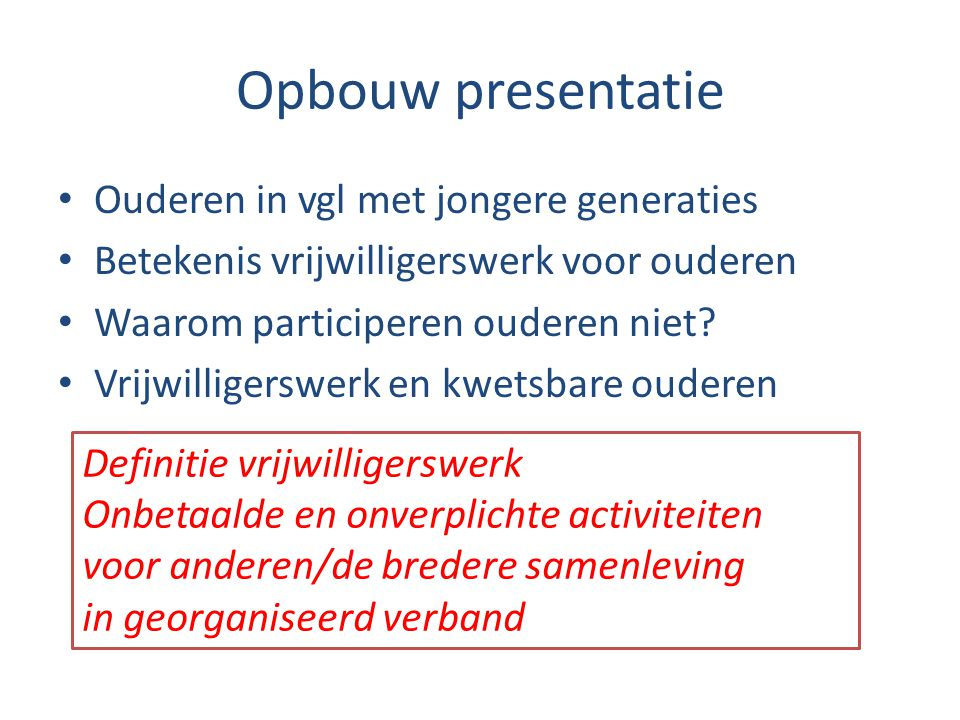 Opbouw presentatie Ouderen in vgl met jongere generaties