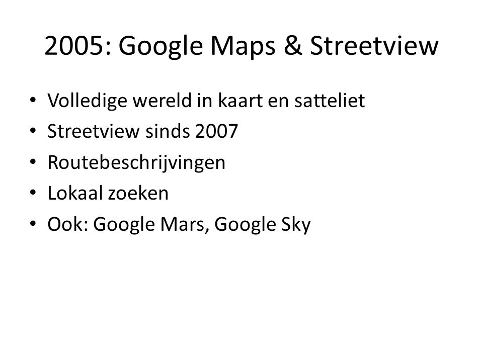 2005: Google Maps & Streetview