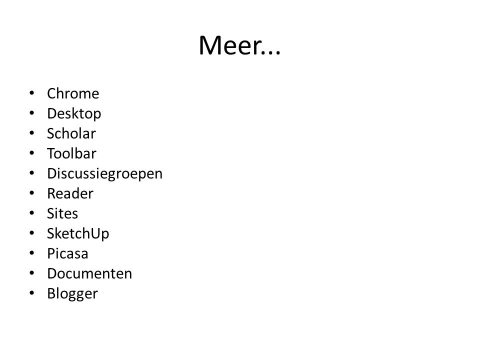 Meer... Chrome Desktop Scholar Toolbar Discussiegroepen Reader Sites