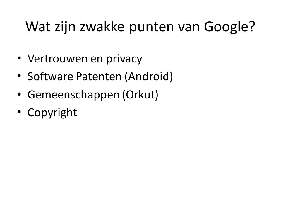 Wat zijn zwakke punten van Google