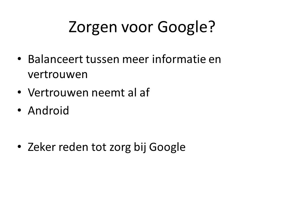 Zorgen voor Google Balanceert tussen meer informatie en vertrouwen