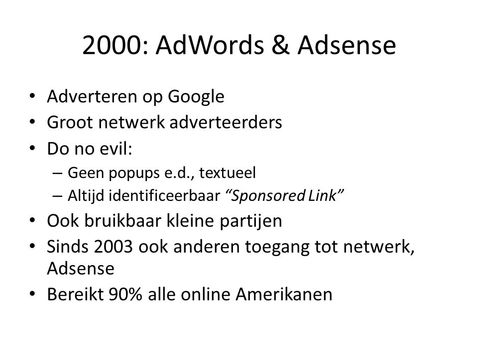 2000: AdWords & Adsense Adverteren op Google