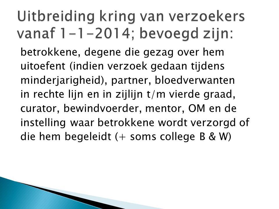 Uitbreiding kring van verzoekers vanaf 1-1-2014; bevoegd zijn: