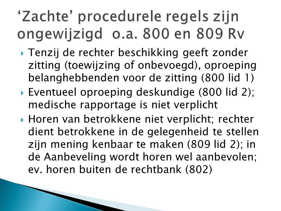 'Zachte' procedurele regels zijn ongewijzigd o.a. 800 en 809 Rv