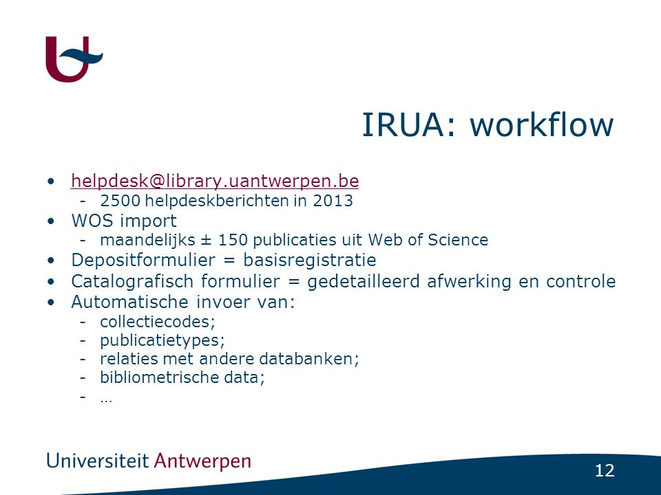IRUA: workflow helpdesk@library.uantwerpen.be WOS import