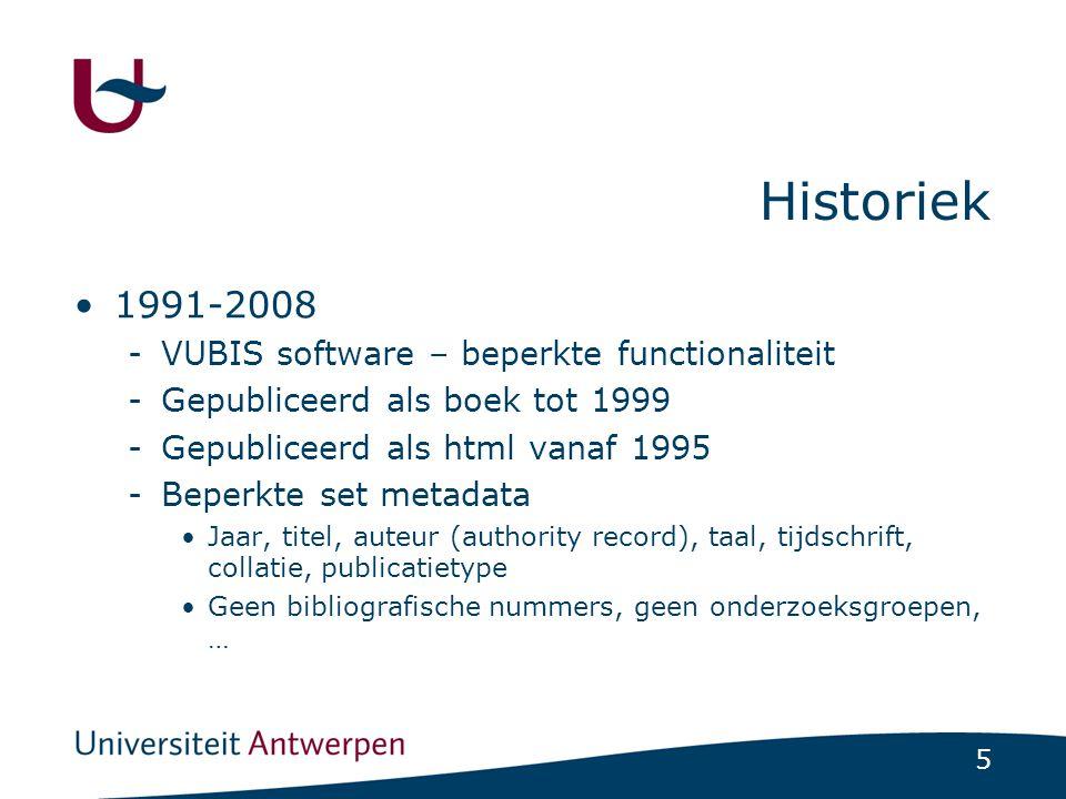 Historiek 1991-2008 VUBIS software – beperkte functionaliteit