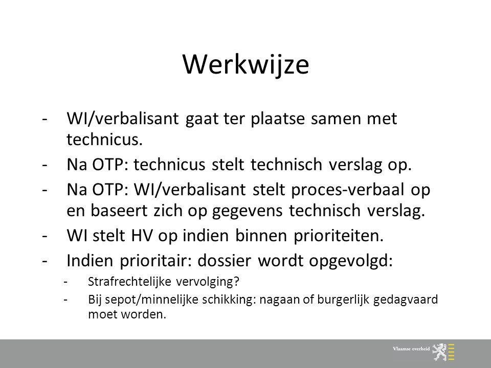 Werkwijze WI/verbalisant gaat ter plaatse samen met technicus.