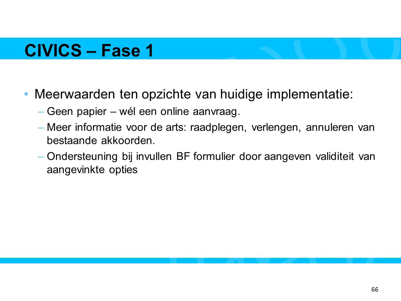 CIVICS – Fase 1 Meerwaarden ten opzichte van huidige implementatie: