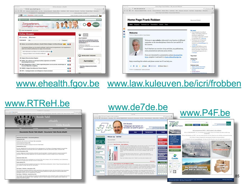 www.ehealth.fgov.be www.law.kuleuven.be/icri/frobben www.RTReH.be www.de7de.be www.P4F.be