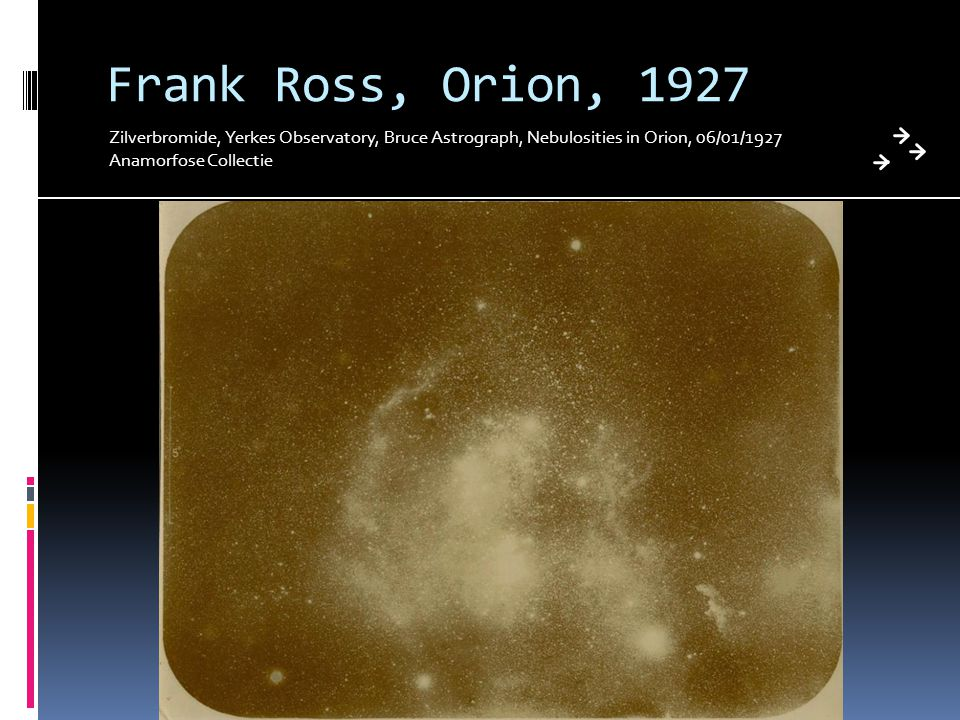 Frank Ross, Orion, 1927 Zilverbromide, Yerkes Observatory, Bruce Astrograph, Nebulosities in Orion, 06/01/1927.