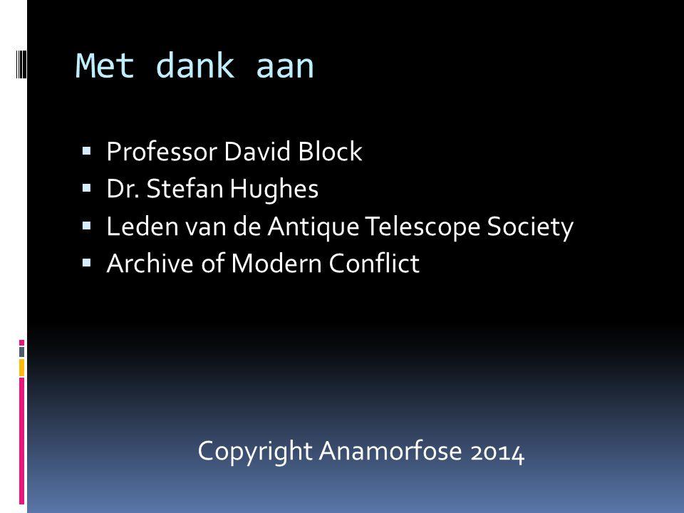 Met dank aan Professor David Block Dr. Stefan Hughes
