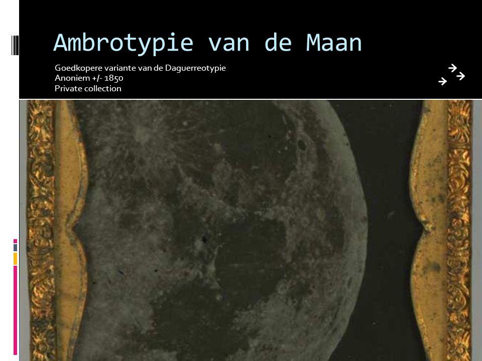 Ambrotypie van de Maan Goedkopere variante van de Daguerreotypie