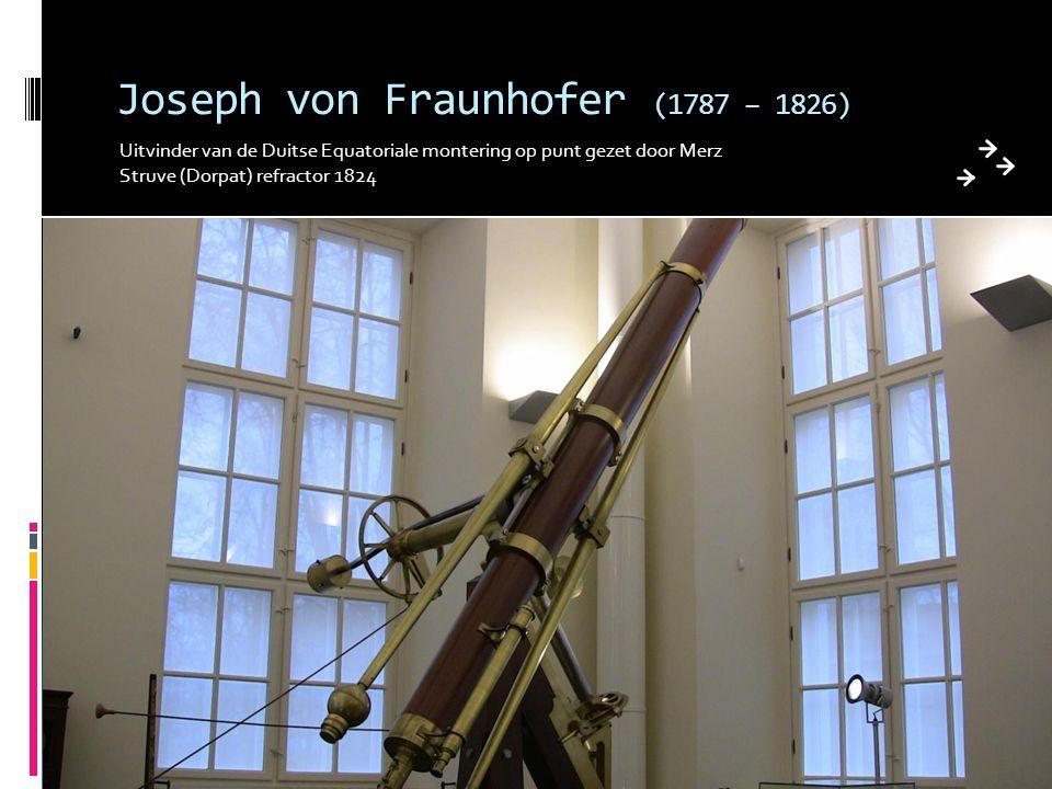 Joseph von Fraunhofer (1787 – 1826)