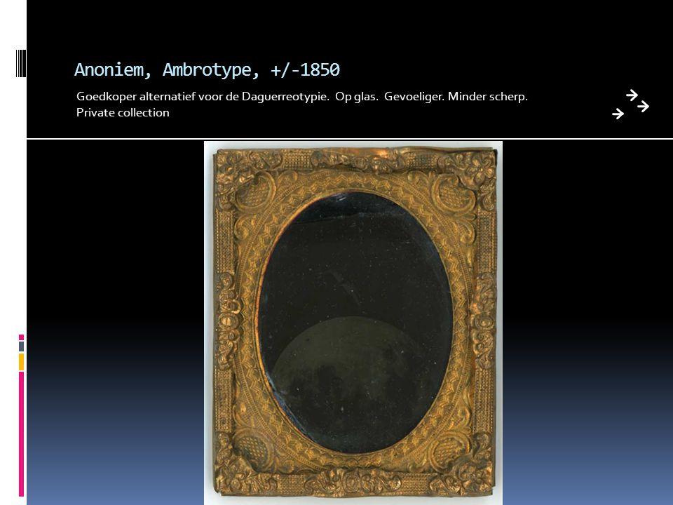Anoniem, Ambrotype, +/-1850 Goedkoper alternatief voor de Daguerreotypie. Op glas. Gevoeliger. Minder scherp.