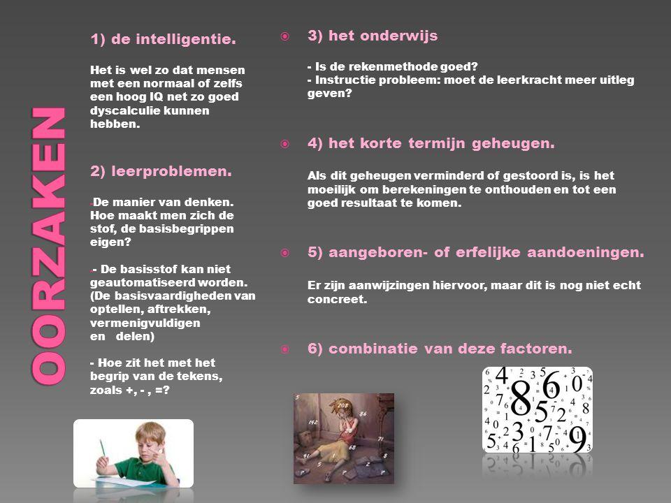 OORZAKEN 3) het onderwijs 1) de intelligentie.