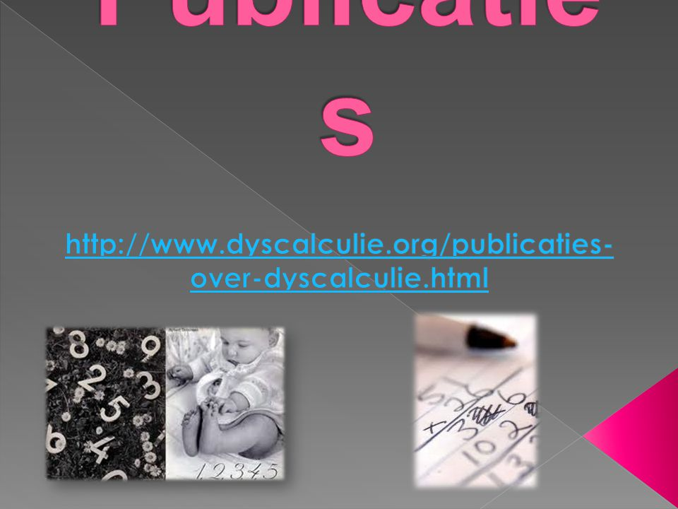 Publicaties http://www.dyscalculie.org/publicaties-over-dyscalculie.html