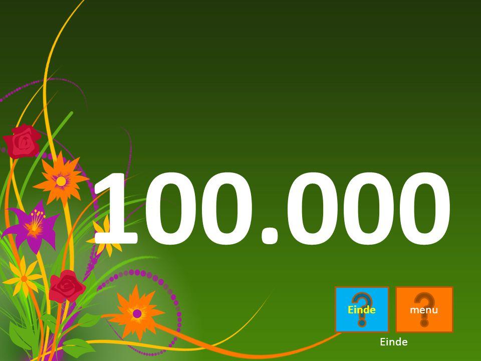 100.000 Einde menu Einde