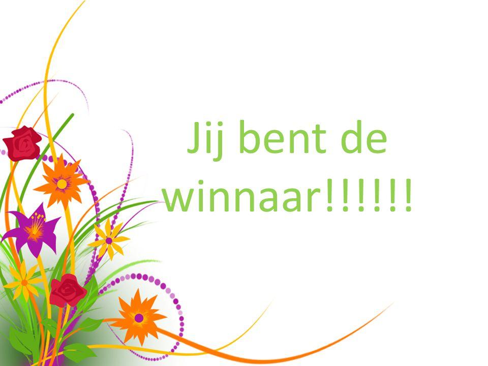 Jij bent de winnaar!!!!!!