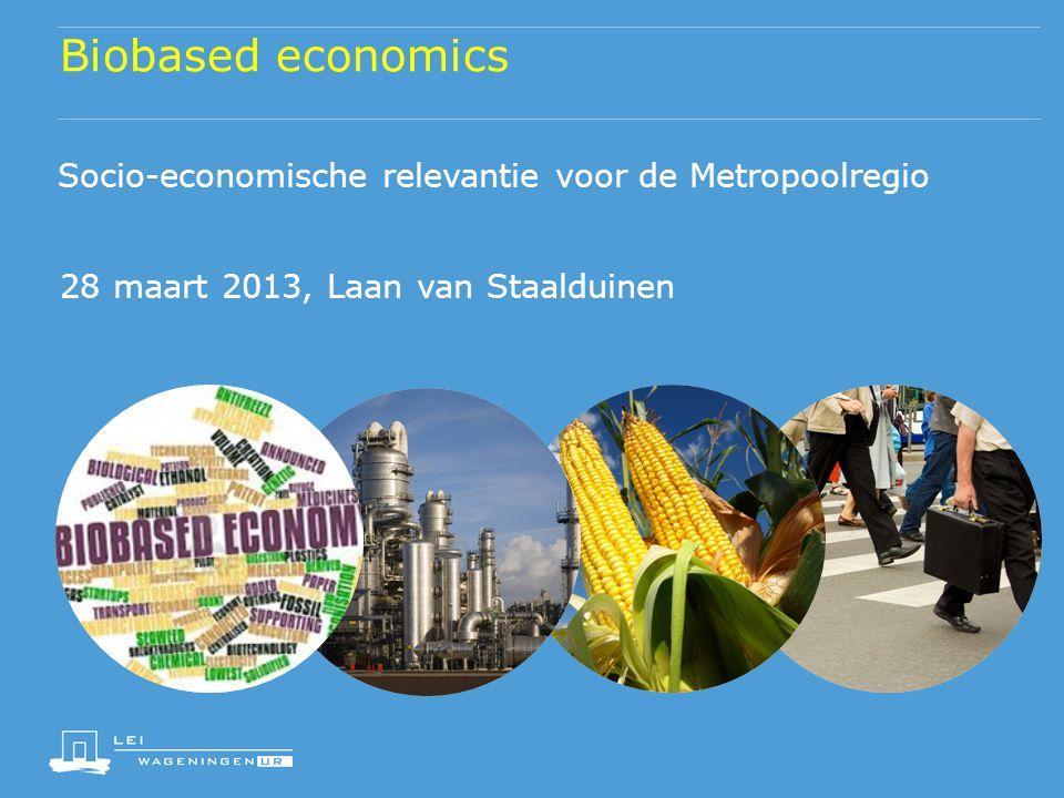 Biobased economics Socio-economische relevantie voor de Metropoolregio