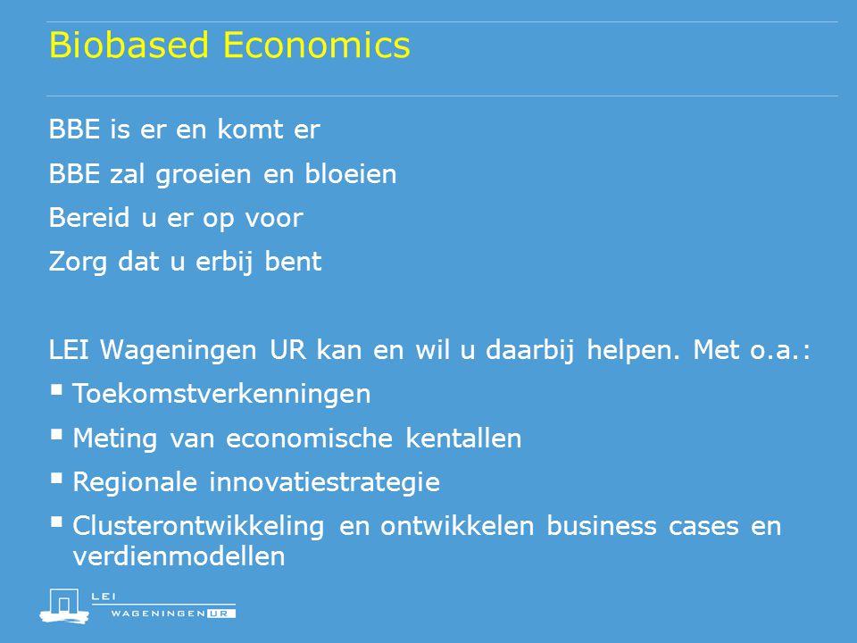 Biobased Economics BBE is er en komt er BBE zal groeien en bloeien