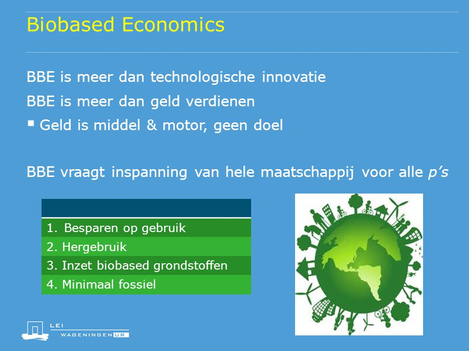 Biobased Economics BBE is meer dan technologische innovatie
