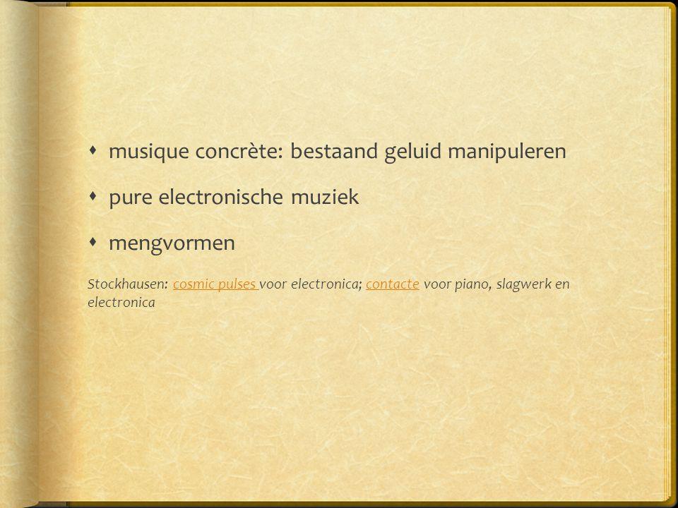 musique concrète: bestaand geluid manipuleren
