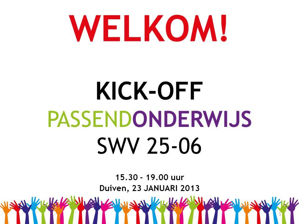 WELKOM! KICK-OFF PASSENDONDERWIJS SWV 25-06 15.30 - 19.00 uur
