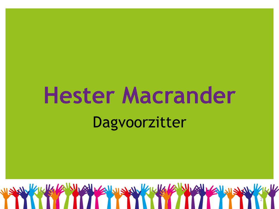 Hester Macrander Dagvoorzitter