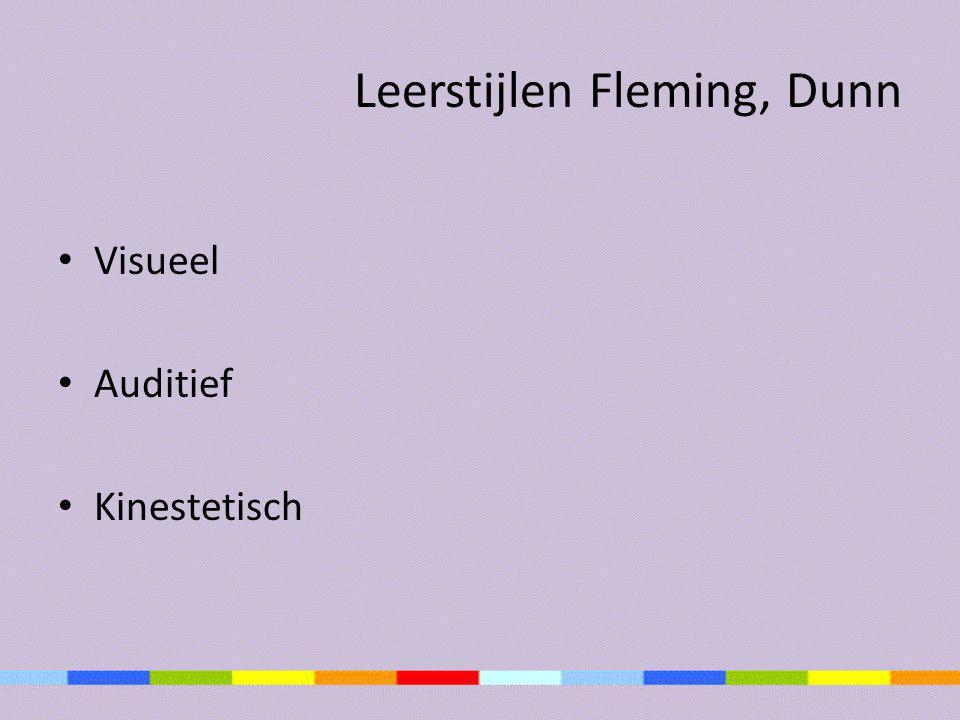 Leerstijlen Fleming, Dunn