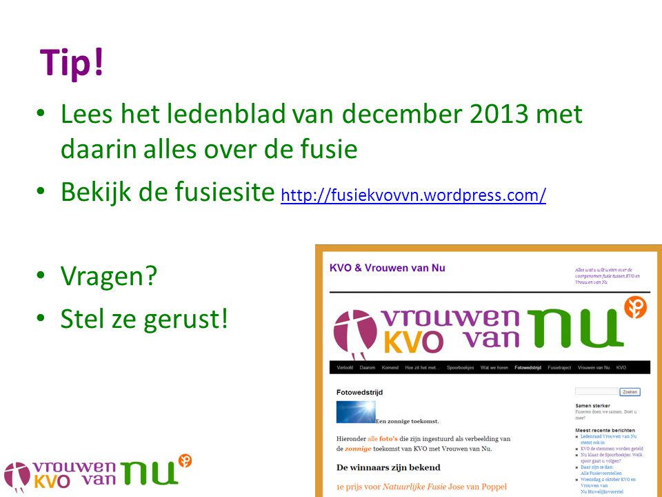 Tip! Lees het ledenblad van december 2013 met daarin alles over de fusie. Bekijk de fusiesite http://fusiekvovvn.wordpress.com/