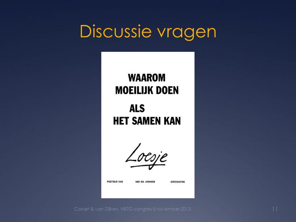 Discussie vragen Cokart & van Dijken, NBTG congres 8 november 2013