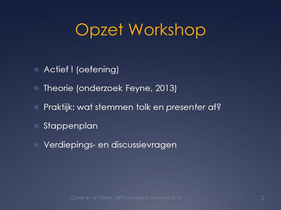 Opzet Workshop Actief ! (oefening) Theorie (onderzoek Feyne, 2013)