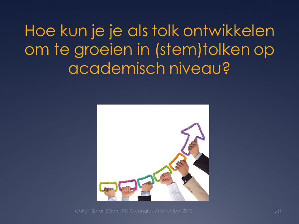 Hoe kun je je als tolk ontwikkelen om te groeien in (stem)tolken op academisch niveau