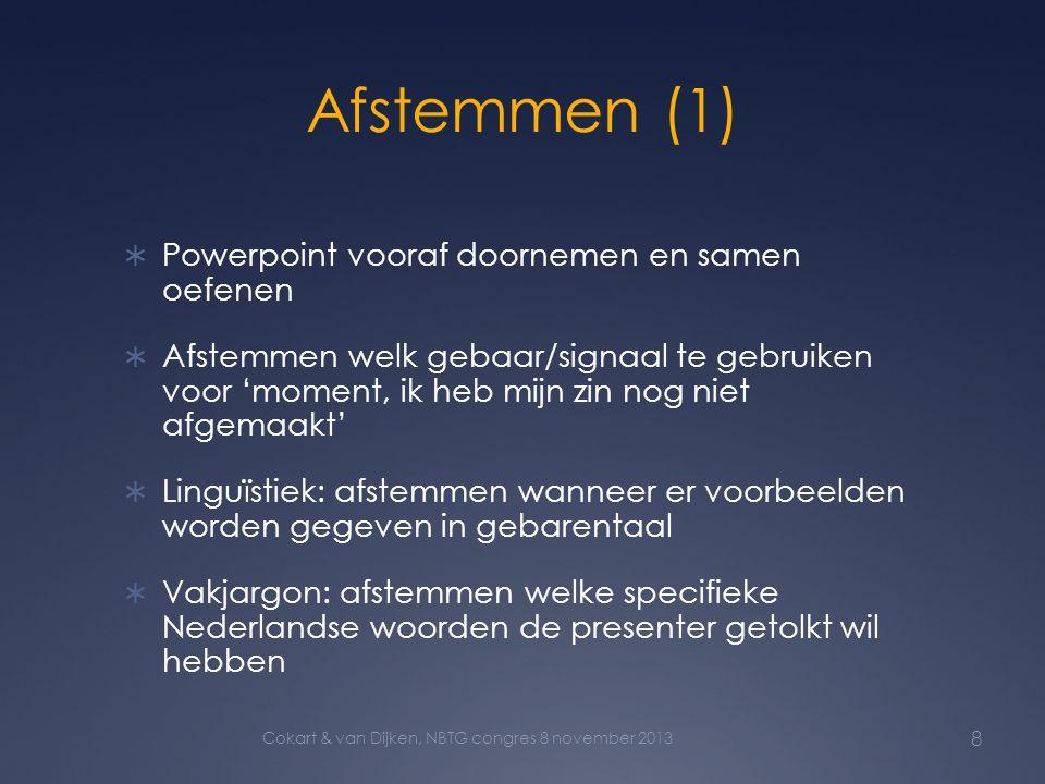 Afstemmen (1) Powerpoint vooraf doornemen en samen oefenen