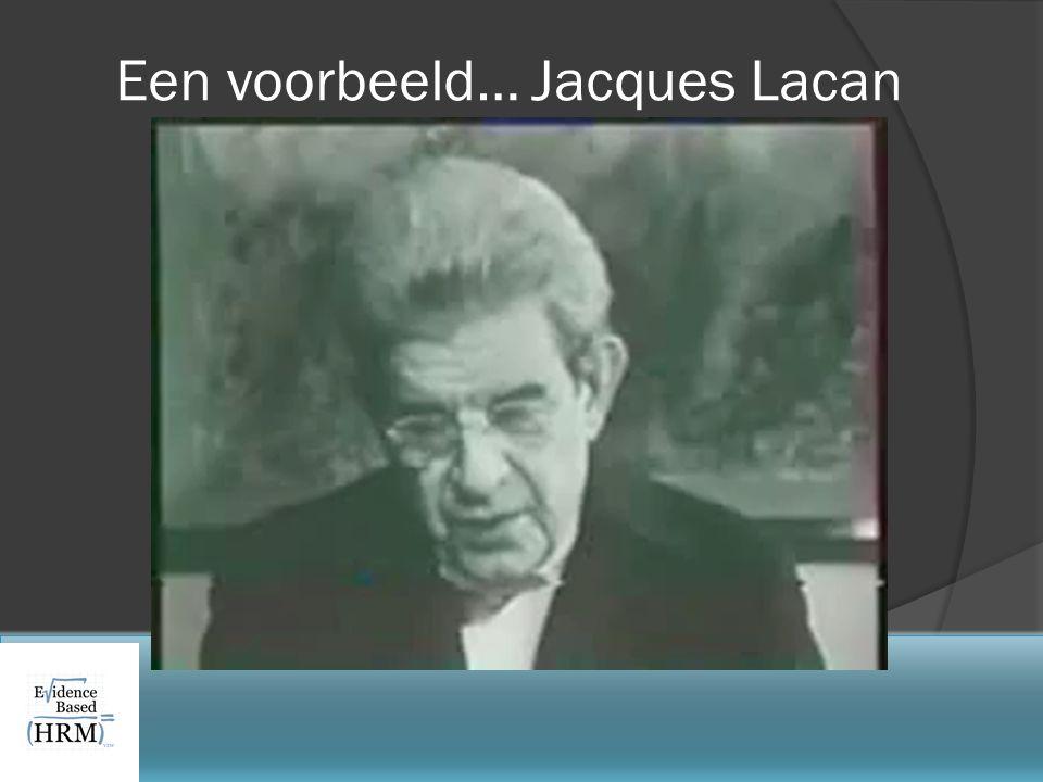 Een voorbeeld… Jacques Lacan