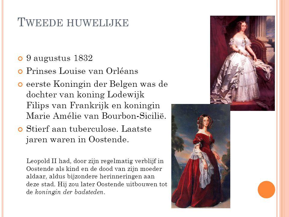 Tweede huwelijke 9 augustus 1832 Prinses Louise van Orléans