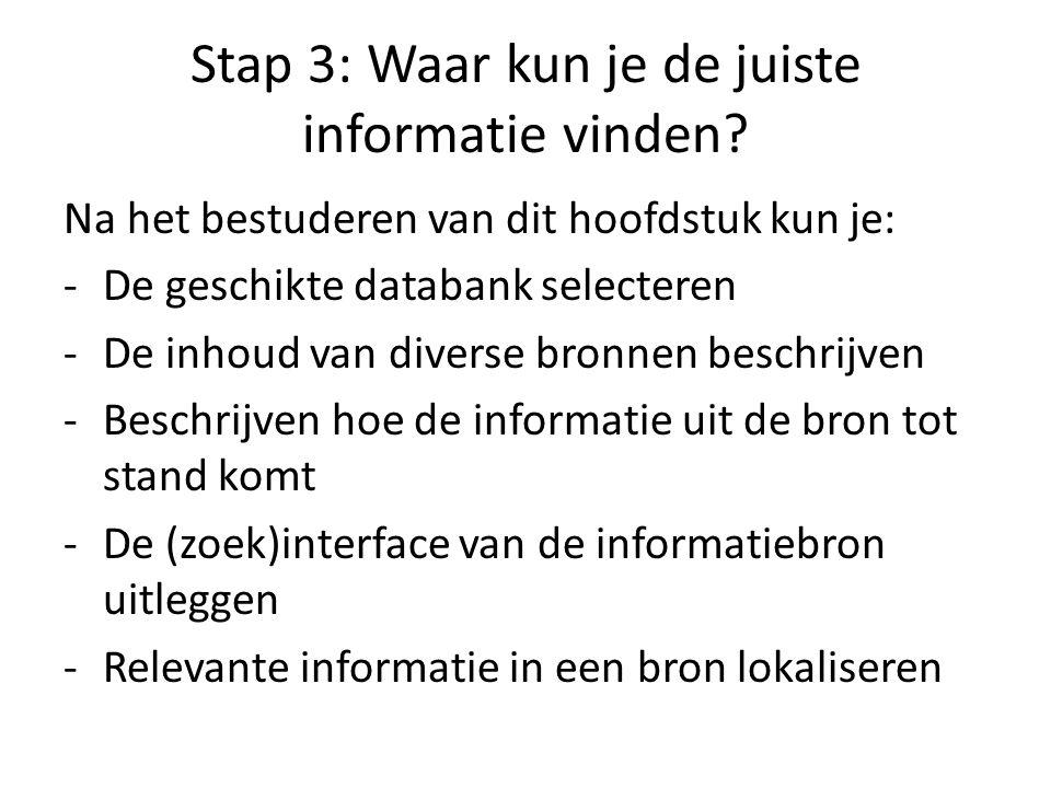 Stap 3: Waar kun je de juiste informatie vinden