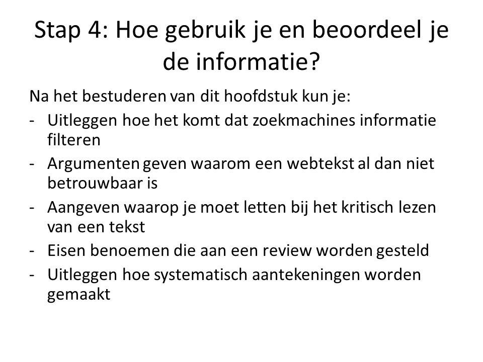 Stap 4: Hoe gebruik je en beoordeel je de informatie