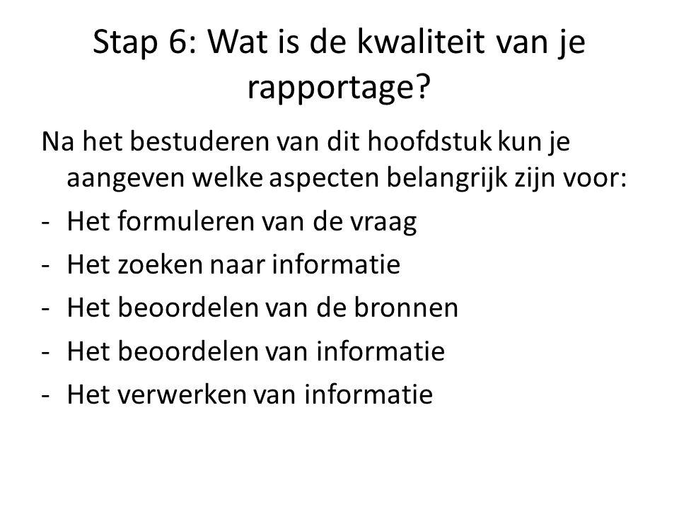 Stap 6: Wat is de kwaliteit van je rapportage