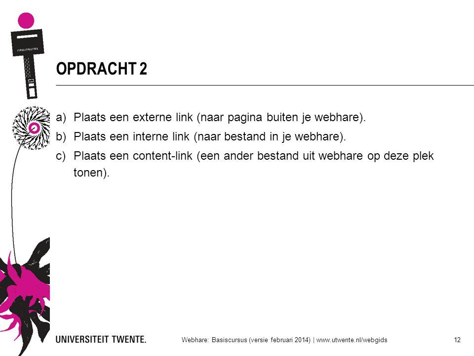 OPDRACHT 2 Plaats een externe link (naar pagina buiten je webhare).