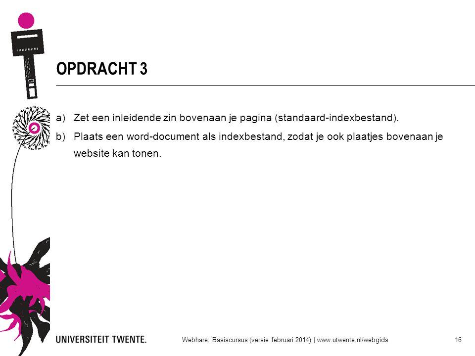 OPDRACHT 3 Zet een inleidende zin bovenaan je pagina (standaard-indexbestand).