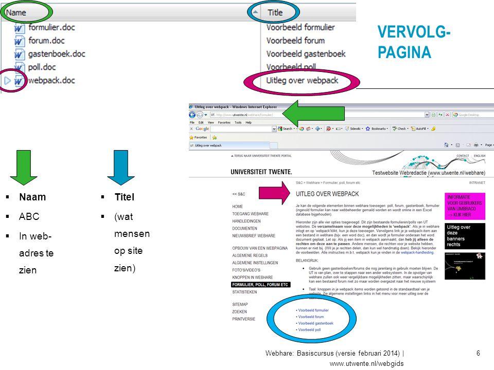 VERVOLG- PAGINA Naam ABC In web-adres te zien Titel