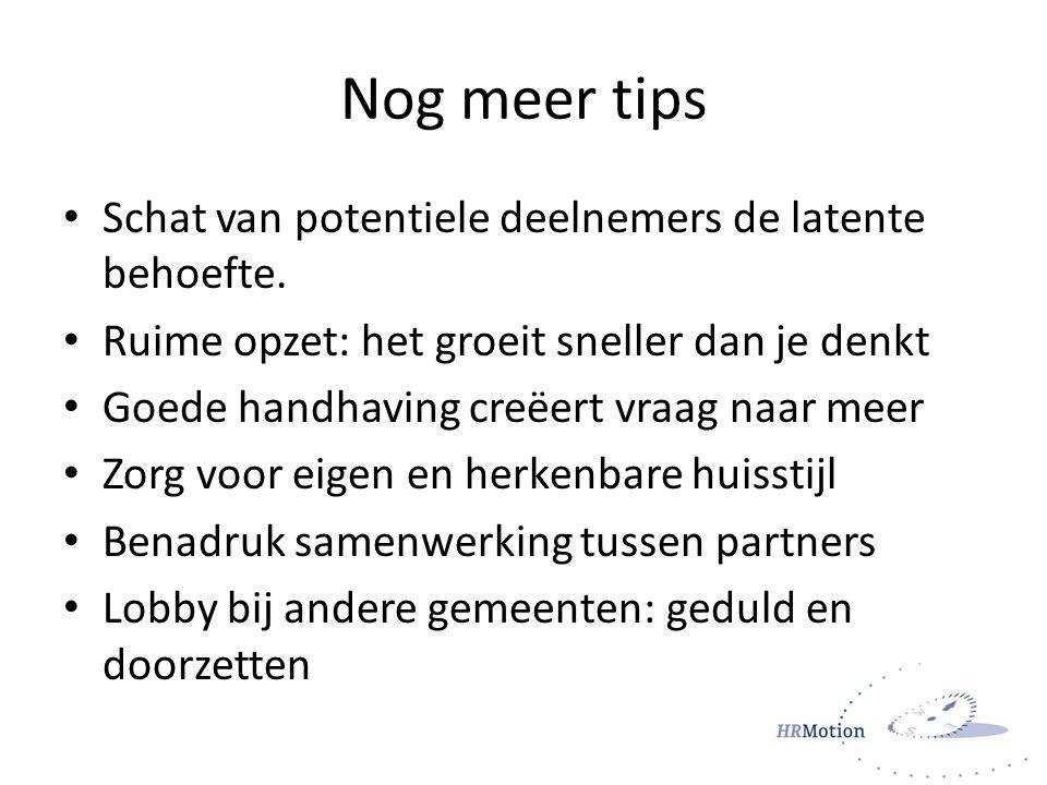 Nog meer tips Schat van potentiele deelnemers de latente behoefte.