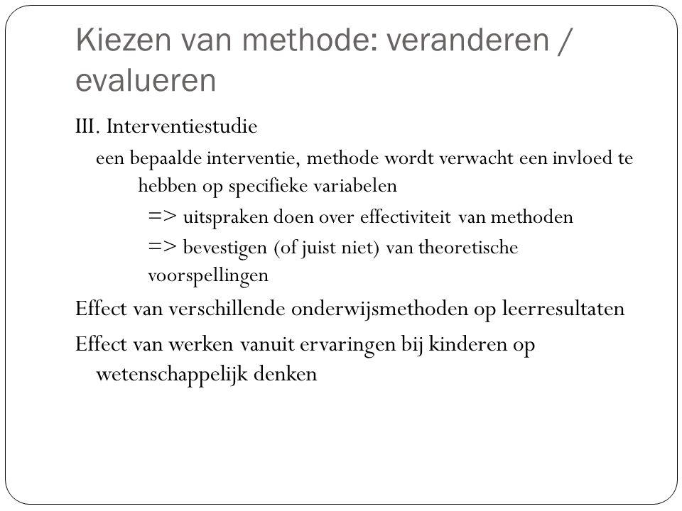 Kiezen van methode: veranderen / evalueren