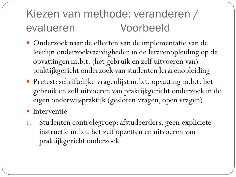 Kiezen van methode: veranderen / evalueren Voorbeeld