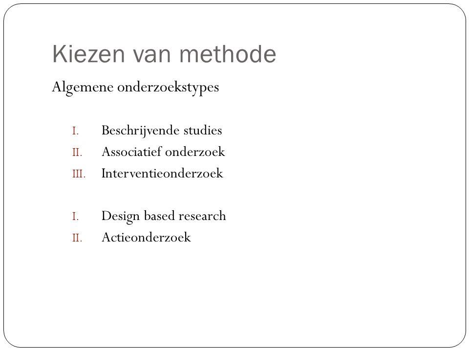 Kiezen van methode Algemene onderzoekstypes Beschrijvende studies